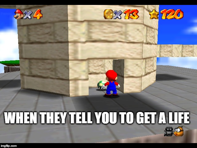 "When they tell you to ""get a life"" 