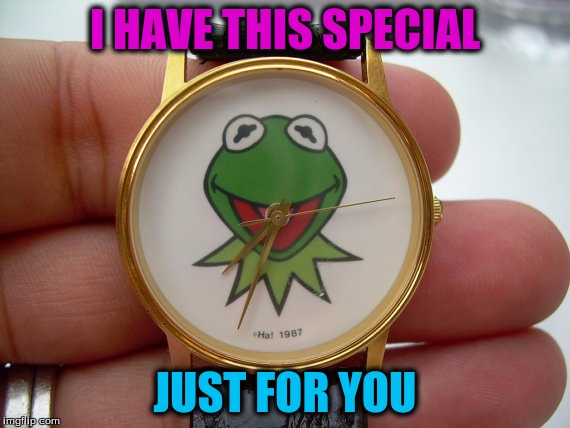 I HAVE THIS SPECIAL JUST FOR YOU | made w/ Imgflip meme maker