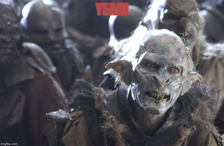 orc yeah | YEAH! | image tagged in orc yeah | made w/ Imgflip meme maker
