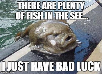 Fish in the sea imgflip for Plenty of fish meme