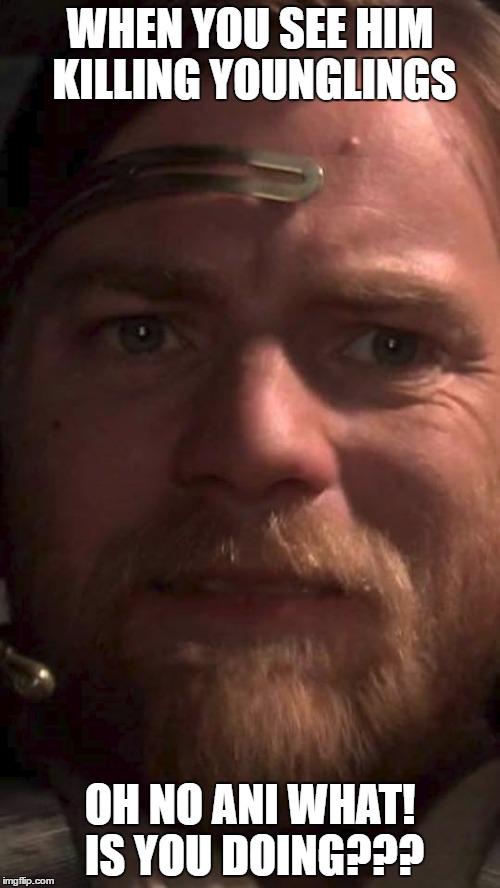 1n1afk image tagged in star wars,star wars prequels,obiwan imgflip