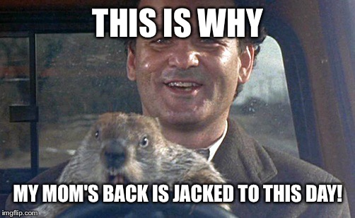 Don't Drive Angry | THIS IS WHY MY MOM'S BACK IS JACKED TO THIS DAY! | image tagged in don't drive angry | made w/ Imgflip meme maker