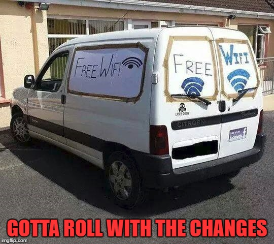 GOTTA ROLL WITH THE CHANGES | made w/ Imgflip meme maker