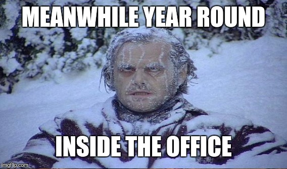 MEANWHILE YEAR ROUND INSIDE THE OFFICE | made w/ Imgflip meme maker