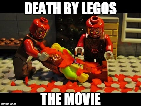 DEATH BY LEGOS THE MOVIE | made w/ Imgflip meme maker