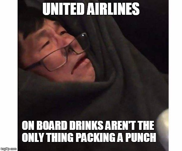 United Airlines passangers | UNITED AIRLINES ON BOARD DRINKS AREN'T THE ONLY THING PACKING A PUNCH | image tagged in punch,customers,united airlines,united airlines passenger removed | made w/ Imgflip meme maker