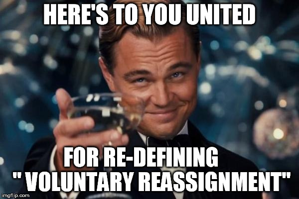 "Shame on you United | HERE'S TO YOU UNITED FOR RE-DEFINING     "" VOLUNTARY REASSIGNMENT"" 