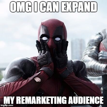 Deadpool Surprised Meme | OMG I CAN EXPAND MY REMARKETING AUDIENCE | image tagged in memes,deadpool surprised | made w/ Imgflip meme maker