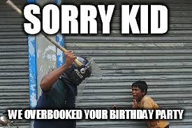 overbooked | SORRY KID WE OVERBOOKED YOUR BIRTHDAY PARTY | image tagged in united airlines,overbooked,united | made w/ Imgflip meme maker