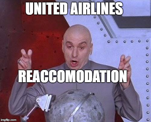 Worst apology... EVER | UNITED AIRLINES REACCOMODATION | image tagged in memes,dr evil laser | made w/ Imgflip meme maker