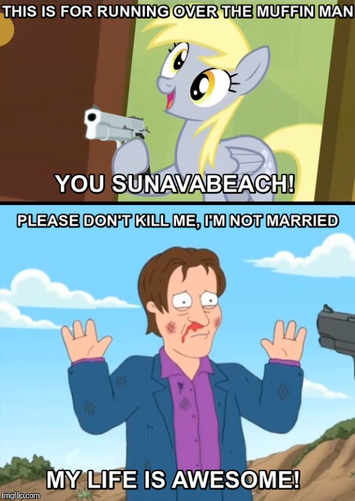 Careful! | lol | image tagged in memes,my little pony,derpy,guns,muffin man,nsfw | made w/ Imgflip meme maker