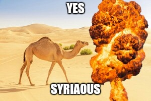 YES SYRIAOUS | made w/ Imgflip meme maker