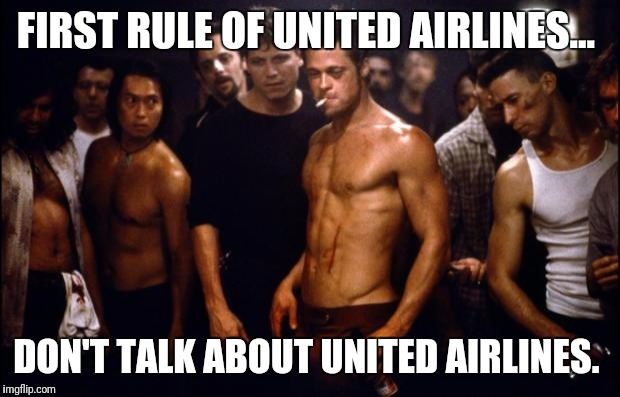 Fight Club Template  | FIRST RULE OF UNITED AIRLINES... DON'T TALK ABOUT UNITED AIRLINES. | image tagged in fight club template | made w/ Imgflip meme maker
