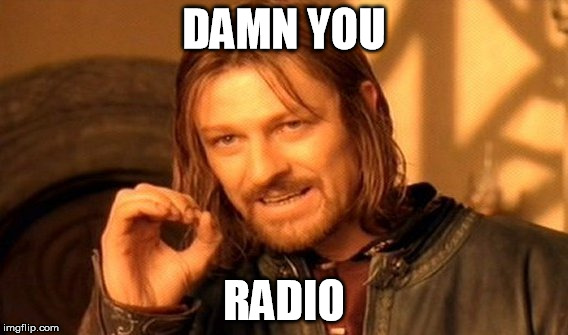 One Does Not Simply Meme | DAMN YOU RADIO | image tagged in memes,one does not simply | made w/ Imgflip meme maker