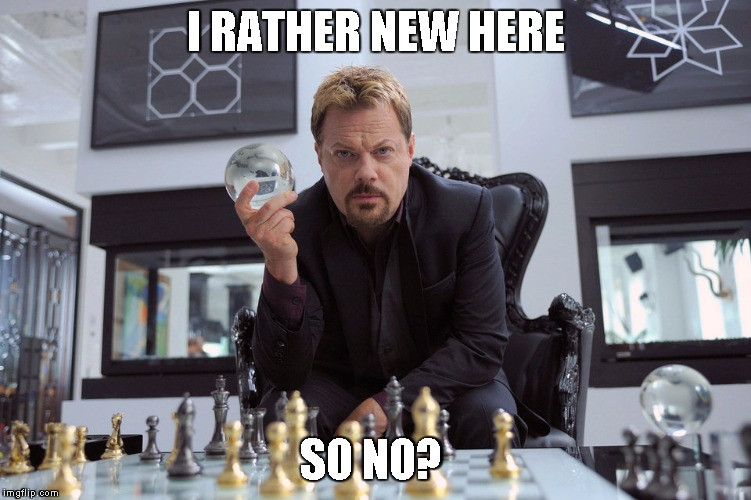 Eddy Izzard | I RATHER NEW HERE SO NO? | image tagged in eddy izzard | made w/ Imgflip meme maker
