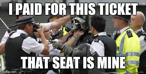 I PAID FOR THIS TICKET THAT SEAT IS MINE | made w/ Imgflip meme maker