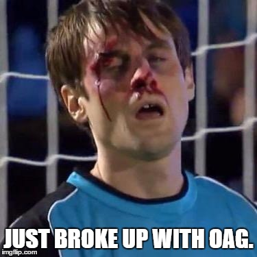 Scott Sterling | JUST BROKE UP WITH OAG. | image tagged in scott sterling | made w/ Imgflip meme maker