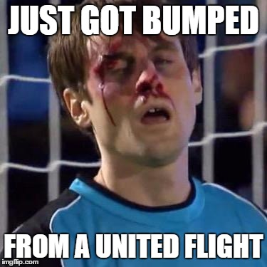 Scott Sterling | JUST GOT BUMPED FROM A UNITED FLIGHT | image tagged in scott sterling | made w/ Imgflip meme maker