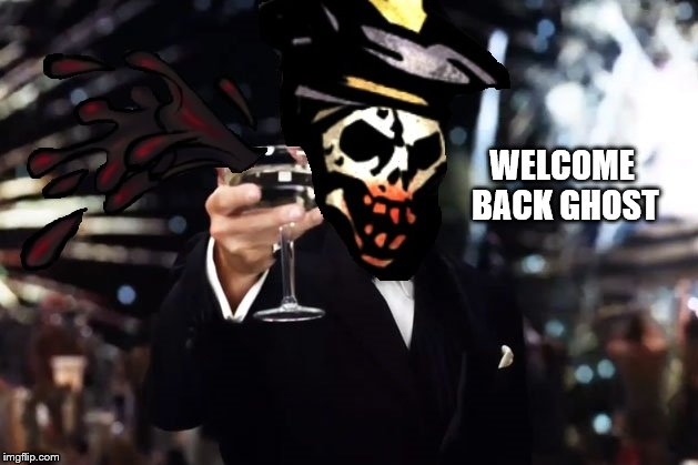 WELCOME BACK GHOST | made w/ Imgflip meme maker