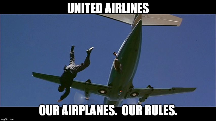 United Airlines | UNITED AIRLINES OUR AIRPLANES.  OUR RULES. | image tagged in united airlines | made w/ Imgflip meme maker