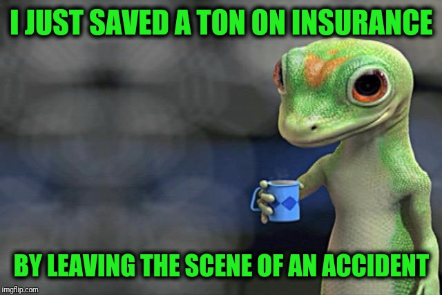 Special Discount | I JUST SAVED A TON ON INSURANCE BY LEAVING THE SCENE OF AN ACCIDENT | image tagged in i just saved a ton of money by switching to diy juice | made w/ Imgflip meme maker