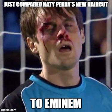Scott Sterling | JUST COMPARED KATY PERRY'S NEW HAIRCUT TO EMINEM | image tagged in scott sterling | made w/ Imgflip meme maker
