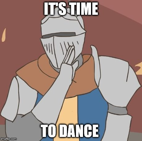 IT'S TIME TO DANCE | made w/ Imgflip meme maker