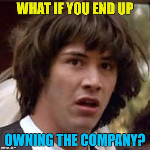 Conspiracy Keanu Meme | WHAT IF YOU END UP OWNING THE COMPANY? | image tagged in memes,conspiracy keanu | made w/ Imgflip meme maker