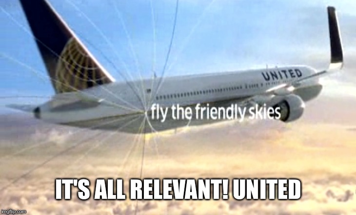 IT'S ALL RELEVANT! UNITED | made w/ Imgflip meme maker