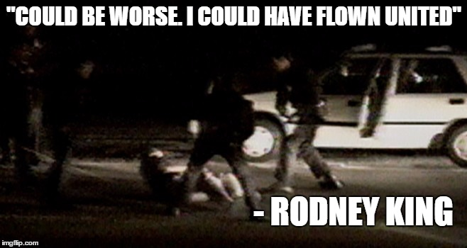 "Beatings | ""COULD BE WORSE. I COULD HAVE FLOWN UNITED"" - RODNEY KING 
