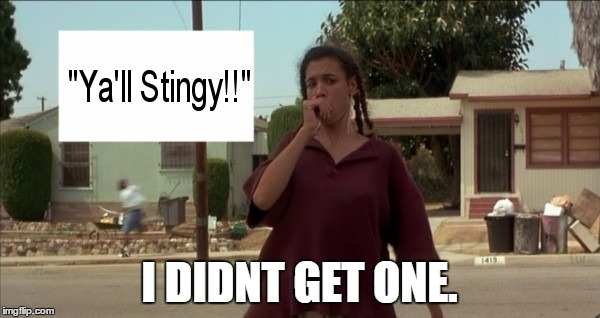stingy felicia | I DIDNT GET ONE. | image tagged in stingy felicia | made w/ Imgflip meme maker