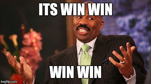 Steve Harvey Meme | ITS WIN WIN WIN WIN | image tagged in memes,steve harvey | made w/ Imgflip meme maker