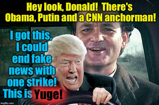 Caddy Shack 3 1/2: Groundhog Trump  | Hey look, Donald!  There's Obama, Putin and a CNN anchorman! I got this, I could end fake news with one strike! This is huge! Yuge! | image tagged in ground hog trump,memes,evilmandoevil,funny,rpc1 | made w/ Imgflip meme maker