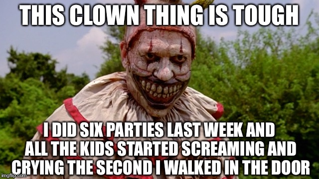 Image Tagged In Memes Funny Twisty Clown Scary Clown Clowns Imgflip