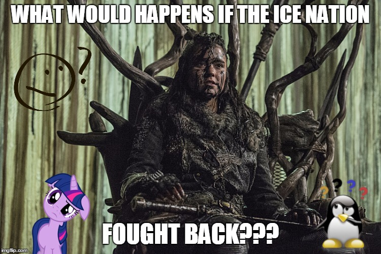 WHAT WOULD HAPPENS IF THE ICE NATION FOUGHT BACK??? | made w/ Imgflip meme maker
