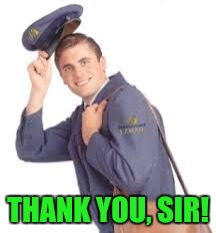 THANK YOU, SIR! | made w/ Imgflip meme maker