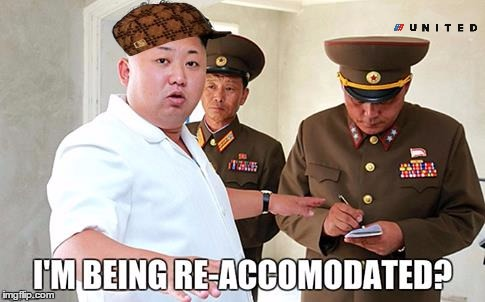 Kim Jong Un re-accomodated | image tagged in kim jong un,scumbag,united airlines | made w/ Imgflip meme maker