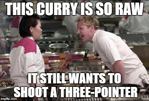 Angry Chef Gordon Ramsay Meme | THIS CURRY IS SO RAW IT STILL WANTS TO SHOOT A THREE-POINTER | image tagged in memes,angry chef gordon ramsay | made w/ Imgflip meme maker