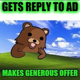 GETS REPLY TO AD MAKES GENEROUS OFFER | made w/ Imgflip meme maker