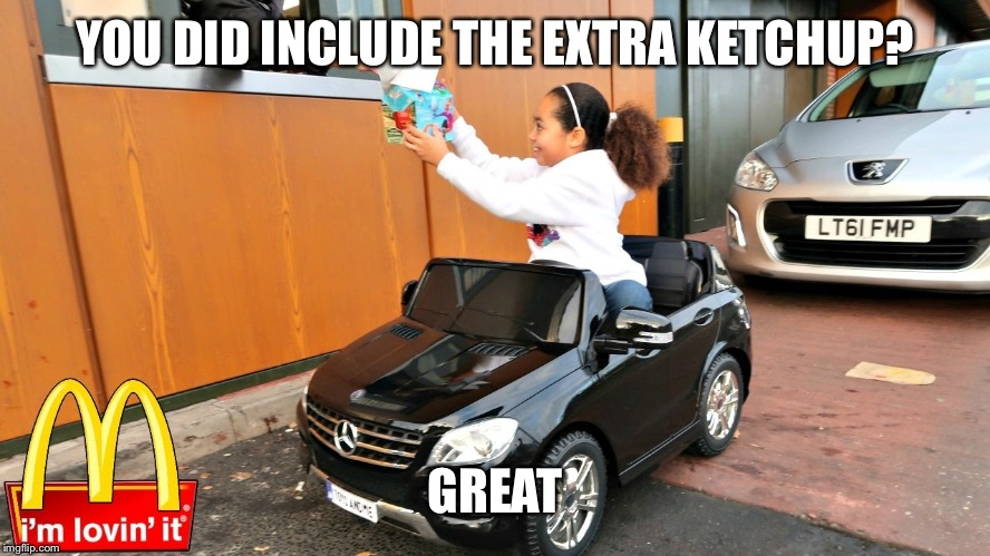 YOU DID INCLUDE THE EXTRA KETCHUP? GREAT | made w/ Imgflip meme maker