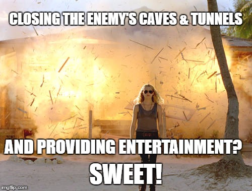 CLOSING THE ENEMY'S CAVES & TUNNELS SWEET! AND PROVIDING ENTERTAINMENT? | made w/ Imgflip meme maker