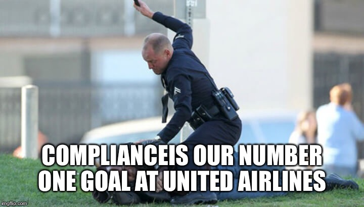 COMPLIANCEIS OUR NUMBER ONE GOAL AT UNITED AIRLINES | made w/ Imgflip meme maker