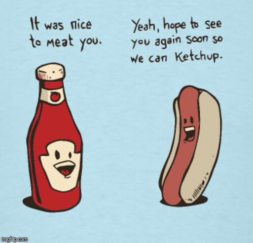 Hot dog meet ketchup. A hot dog/Dog week event inspired by tiger.leo  | T | image tagged in hot dog week,dog week | made w/ Imgflip meme maker