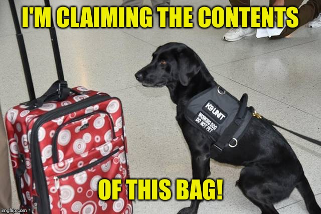 I'M CLAIMING THE CONTENTS OF THIS BAG! | made w/ Imgflip meme maker