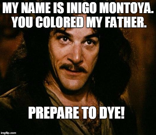"Or should that be ""Indigo Montoya""? 