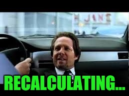 RECALCULATING... | made w/ Imgflip meme maker
