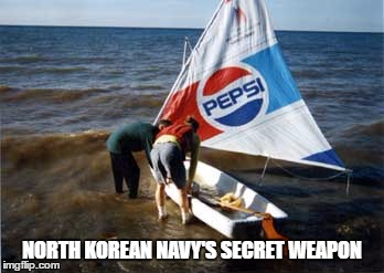 North Korean Navy | NORTH KOREAN NAVY'S SECRET WEAPON | image tagged in north korea | made w/ Imgflip meme maker