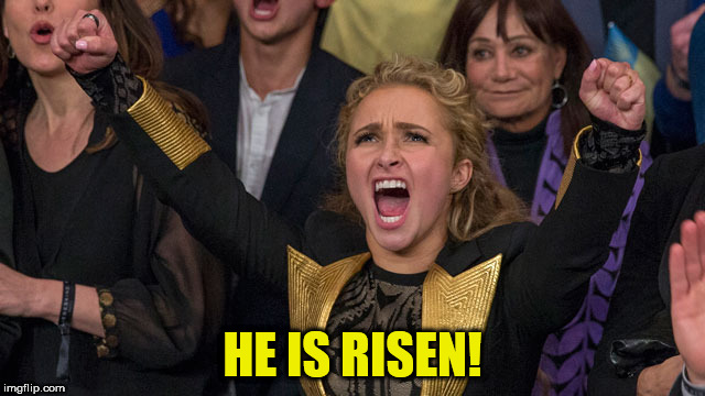 HE IS RISEN! | made w/ Imgflip meme maker