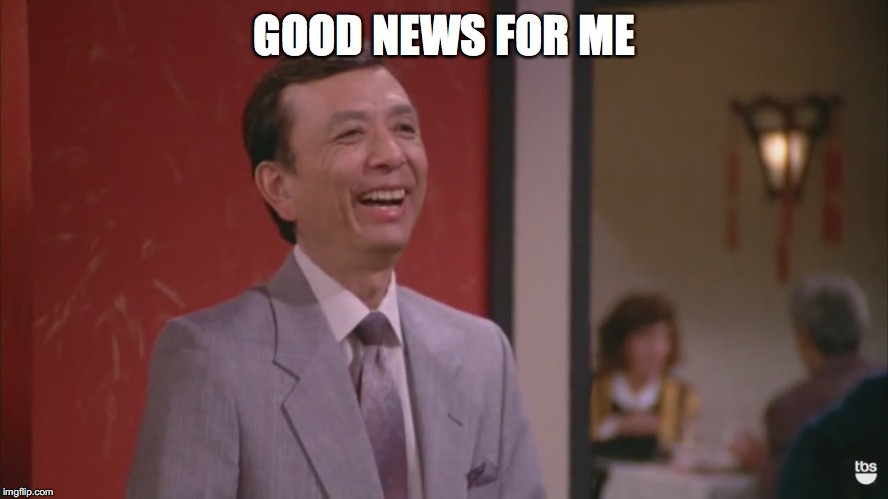 GOOD NEWS FOR ME | made w/ Imgflip meme maker