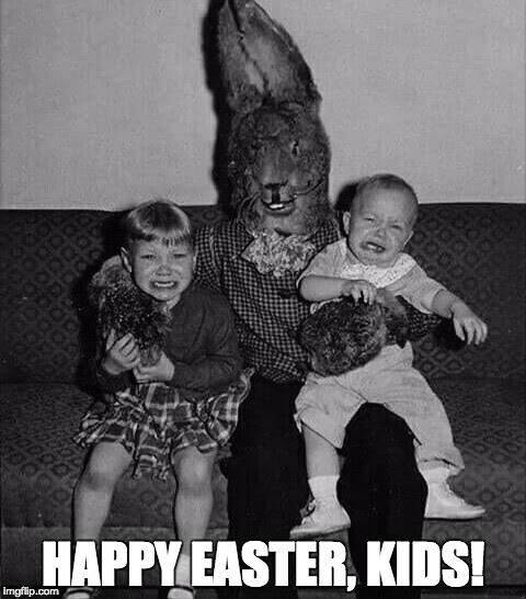 Happy Easter | HAPPY EASTER, KIDS! | image tagged in easter bunny,easter | made w/ Imgflip meme maker